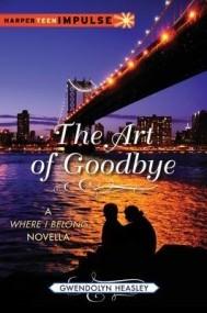 The Art of Goodbye (Where I Belong #1.5)
