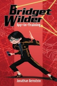 Bridget Wilder: Spy-in-Training (Bridget Wilder Series)