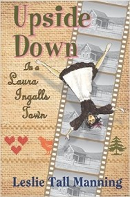 Upside Down in a Laura Ingalls Town