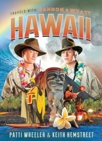 Travels with Gannon and Wyatt: Hawaii (#6)