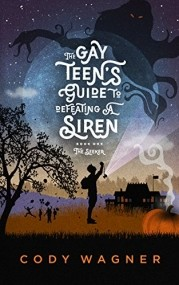 The Gay Teen's Guide to Defeating a Siren, Book 1: The Seeker
