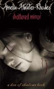 Shattered Mirror (Den of Shadows #3)
