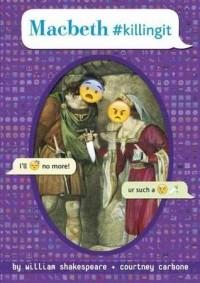 Macbeth #killingit (OMG Shakespeare series)
