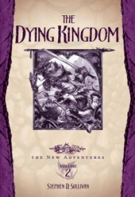 The Dying Kingdom (Dragonlance: The New Adventures #2)