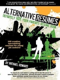 Alternative Resumes: Definitely Not Your Parents' Resume Book!