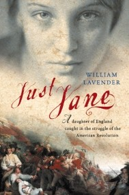 Just Jane : A Daughter of England Caught in the Struggle of the American Revolution