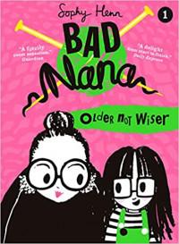 Older Not Wiser (Bad Nana #1)