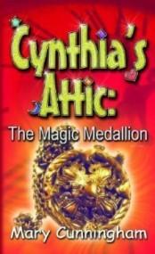 The Magic Medallion (Cynthia's Attic #2)