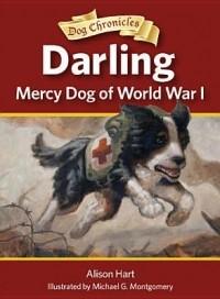 Darling, Mercy Dog of World War I (Dog Chronicles, #1)
