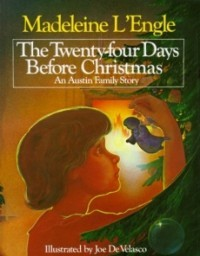 The Twenty-Four Days Before Christmas: An Austin Family Story (Austin Family #3)