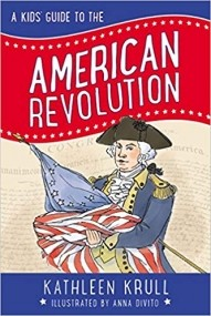 A Kids' Guide to the American Revolution (Kids' Guide to American History)