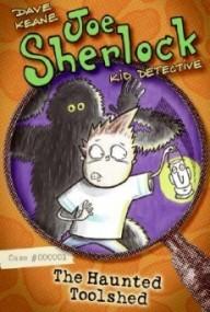 Joe Sherlock, Kid Detective #1: The Haunted Toolshed