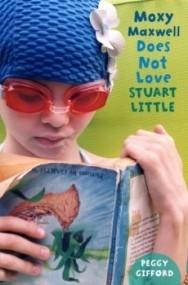 Moxy Maxwell Does Not Love Stuart Little (Moxy Maxwell #1)