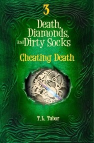 Death, Diamonds, And Dirty Socks Series:  Cheating Death:  Book 3