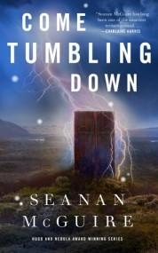 Come Tumbling Down (Wayward Children #5)