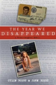 The Year We Disappeared: A Father- Daughter Memoir
