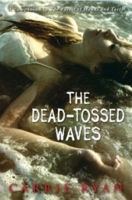 The Dead-Tossed Waves (The Forest of Hands and Teeth #2)