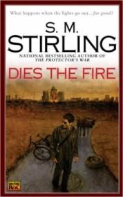 Dies the Fire (Emberverse #1)
