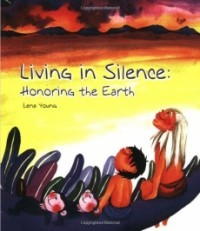 Living in Silence: Honoring the Earth