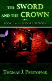 The Sword and the Crown: Book II in the Endora Trilogy (The Endora Trilogy #2)