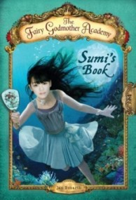 The Fairy Godmother Academy #5: Sumi's Book