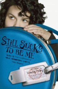 Still Sucks to Be Me: More All-True Confessions of Mina Hamilton Smith, Teen Vampire (Sucks to Be Me #2)