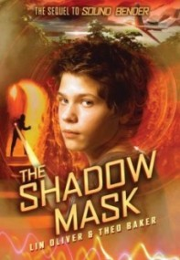 The Shadow Mask (Sound Bender #2)