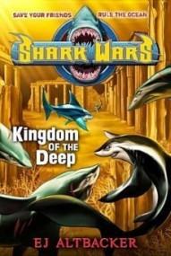 Kingdom of the Deep (Shark Wars #4)
