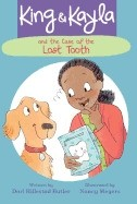 King & Kayla and the Case of the Lost Tooth (King & Kayla #4)
