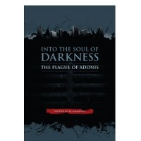 Into the Soul of Darkness: The Plague of Adonis (Book 1)