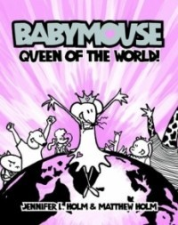 Queen of the World! (Babymouse #1)