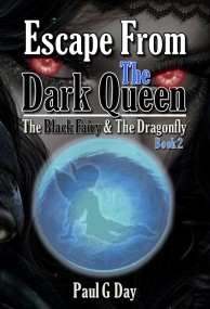 Escape from the Dark Queen (The Black Fairy and the Dragonfly #2)