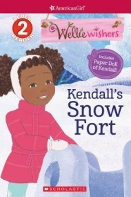 Kendall's Snow Fort (Scholastic Reader Level 2: American Girl: Wellie Wishers)