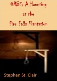 ORBS: A Haunting at Five Falls Plantation