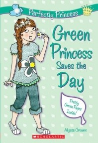 Green Princess Saves The Day (Perfectly Princess #3)
