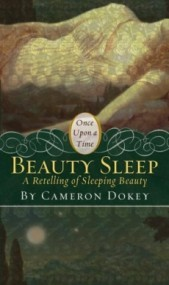 "Beauty Sleep: A Retelling of ""Sleeping Beauty"" (Once Upon a Time)"
