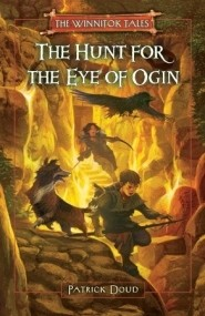 The Hunt for the Eye of Ogin (Winnitok Tales #1)