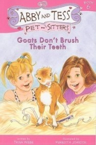 Goats Don't Brush Their Teeth (Abby and Tess Pet-Sitters)