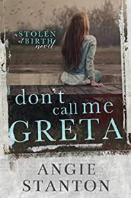 Don't Call Me Greta: A stolen at birth novel
