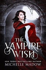 The Vampire Wish (Dark World: The Vampire Wish 1)