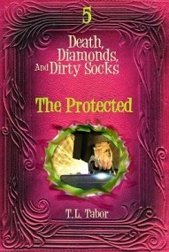 Death, Diamonds, And Dirty Socks Series:  The Protected:  Book 5