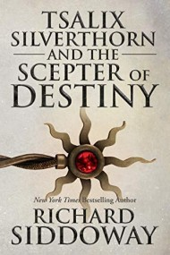 Tsalix Silverthorn and the Scepter of Destiny
