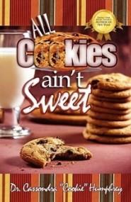 All Cookies Ain't Sweet