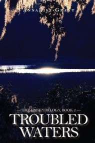 Troubled Waters (The Lake Trilogy #2)