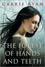 The Forest of Hands and Teeth (The Forest of Hands and Teeth #1)