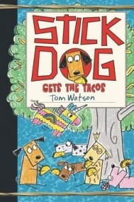 Stick Dog Gets the Tacos (Stick Dog #9)