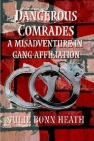 Dangerous Comrades: A Misadventure in Gang Affiliation