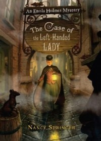 The Case of the Left-Handed Lady (Enola Holmes Mysteries #2)