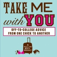 Take Me With You: Off-to-College Advice From One Chick to Another