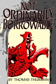 Not Ordinarily Borrowable: Or, Unwelcome Advice